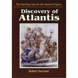 Discovery of Atlantis: The Startling Case for the Island of Cyprus - Sarmast, Robert