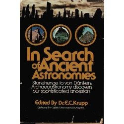 Krupp, E.C., PhD. - Archaeology: In Search of Ancient Astronomies, Stonehenge to von Däniken