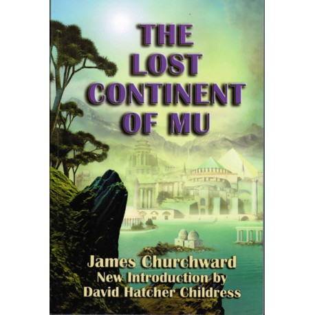 Churchwood, James - The Lost Continent of MU