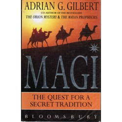 Magi: The Quest for a Secret Tradition  [Signed] - Gilbert, Adrian G.