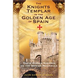 Atienza, Juan Garcia - The Knights Templar in the Golden Age of Spain