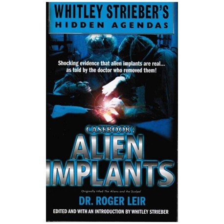 Leir, Roger, Dr. - Casebook: Alien Implants (originally titled The Aliens & the Scalpel)