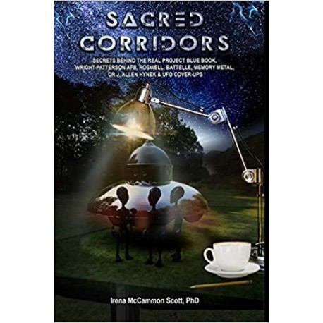 Scott PhD, Irena - SACRED CORRIDORS: SECRETS BEHIND THE REAL PROJECT