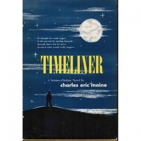 Maine, Charles Eric - Timeliner - A Science-Fiction Novel - Book Club Edition