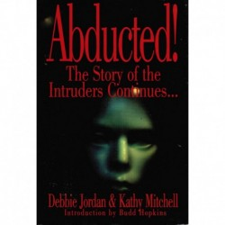 Abducted! The Story of the Intruders Continues... - First Edition