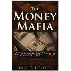 Hellyer, Paul - The Money Mafia: A World in Crisis