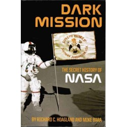 Richard C. Hoagland - DARK MISSION: The Secret History of NASA