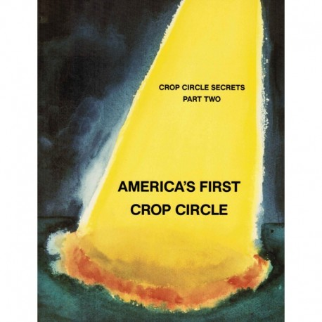 Crop Circle Secrets, Part 2: America's First Crop Circle