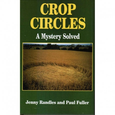 Randles, Jenny - Crop Circles: A Mystery Solved