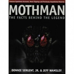 Sergent Jr., Donnie - Mothman: The Facts Behind the Legend