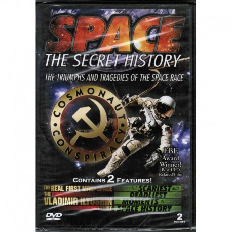 Space The Secret History: The Triumphs and Tragedies of the Space Race