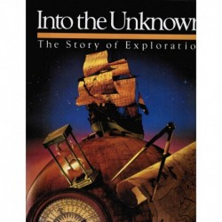 National Geographic Society - Into the Unknown: The Story of Exploration
