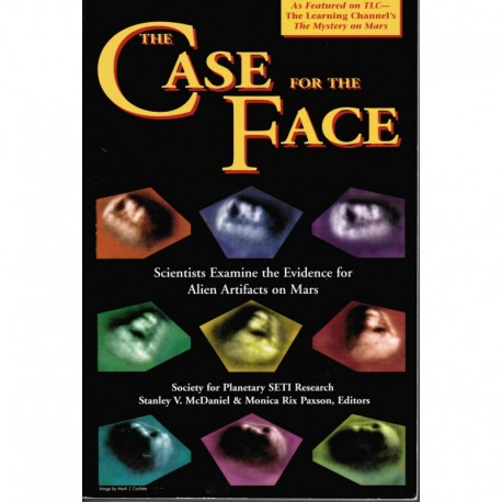 McDaniel, Stanley - The Case for the Face: Scientists Examine the Evidence for Alien Artifacts on Mars