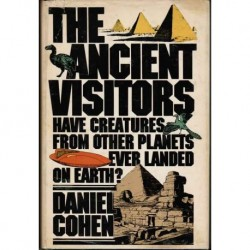 Cohen, Daniel - THE ANCIENT VISITORS: Have creatures from other planets ever landed on On Earth?