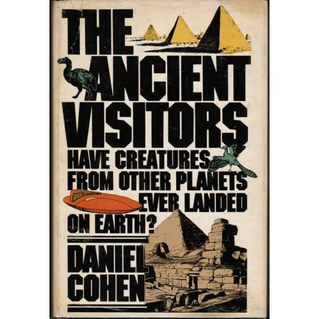THE ANCIENT VISITORS: Have creatures from other planets ever landed on On Earth?