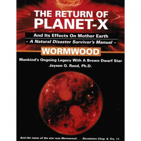 The Return of Planet-X and its Effects on Mother Earth - Rand, Jaysen Q., PhD