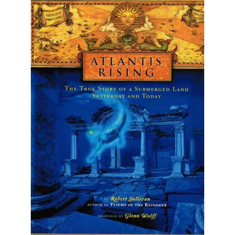 Atlantis Rising: A True Story of a Submerged Land Yeterday and Today