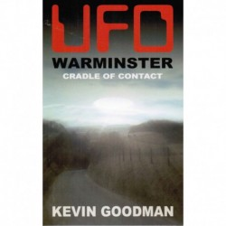 Goodman, Kevin - UFO Warminster: Cradle of Contact
