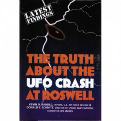 Randle, Kevin - The Truth About the UFO Crash at Roswell