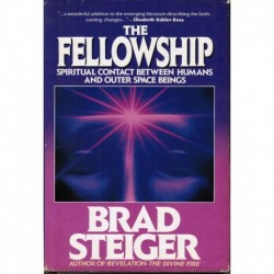 The Fellowship: Spiritual Contact between Humans & Outer Space Beings
