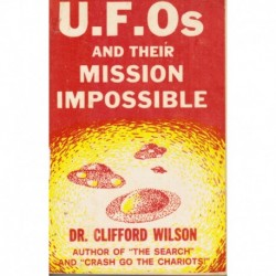 Wilson, Clifford - UFOs and their Mission Impossible