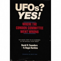 Saunders - UFOs? Yes! -  Where the Condon Committee Went Wrong: The Inside Story by an Ex-member of the Official Study Group