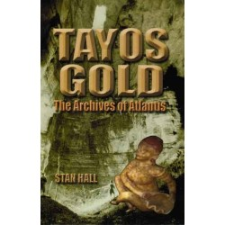 Hall, Stanley - Tayos Gold: The Archives of Atlantis