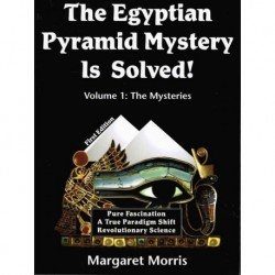 The Egyptian Pyramid Mystery is Solved! Vol. 1 : The Mysteries - Morris, Margaret