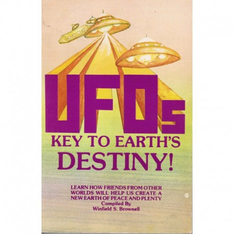 Brownell, Winfield S. - UFOs: Key to Earth's Destiny!