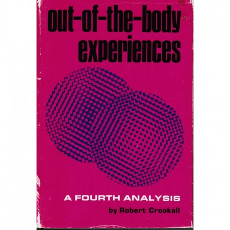 Crookall, Robert - Out-of-the-Body Experiences: A Fourth Analysis