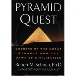 Schoch, Robert M - Pyramid Quest: Secret of the Great Pyramid and the Dawn of Civilization
