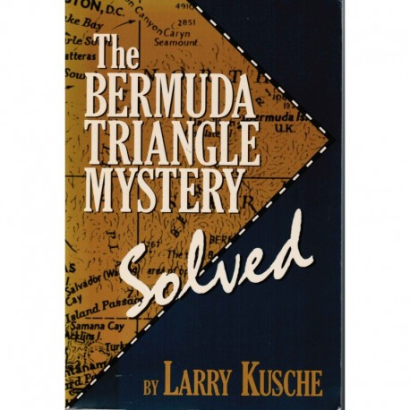 Kusche, Larry - The Bermuda Triangle Mystery Solved