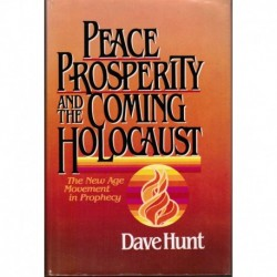 Peace, Prosperity and the Coming Holocaust-The New Age Movement in Prophecy
