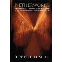 Netherworld: Discovering the Oracle of the Dead and Ancient Techniques of Foretelling the Future