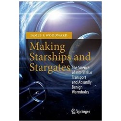 Woodward, James - Making Starships and Stargates