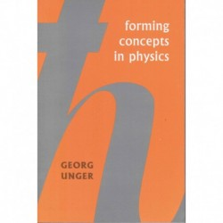 Unger, Georg - Forming Concepts in Physics