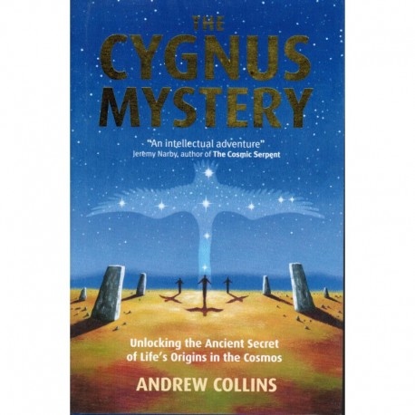 Collins, Andrew - The Cygnus Mystery: Unlocking Ancient Secret of Life's Origins in the Cosmos