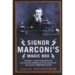 Weightman, Gavin - Signor Marconi's Magic Box