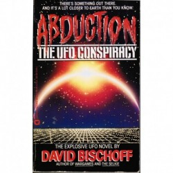 Bischoff, David - Abduction: The UFO Conspiracy  - Signed by Author