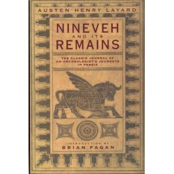 Niniveh and its Remains: The Classic Journal of an Archaeologist's Journey in Persia