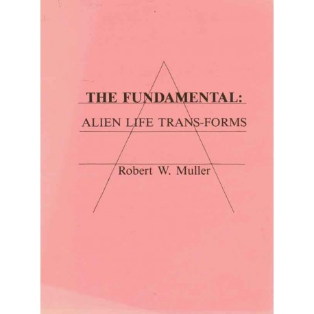 Muller, Robert W. - The Fundamental:  Alien Life Trans-Forms