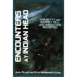 Pflock, Karl - Encounters at Indian Head: The Betty and Barney Hill UFO Abduction Revisited