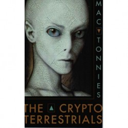 Tonnies, Mac - THE CRYPTOTERRESTRIALS: A Meditation on Indigenous Humanoids and the Aliens Among Us