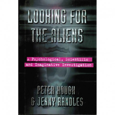 Hough, Peter - Looking for the Aliens: A Psychological, Imaginative and Scientific Investigation