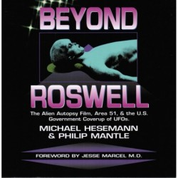 Hesemann, Michael - Beyond Roswell: The Alien Autopsy Film, Area 51 & the US Government Coverup of UFOs