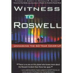 Carey, Thomas J - Witness to Roswell: Unmasking the 60-Year Cover-Up