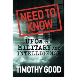 Good, Thimothy - Need to Know: UFOs, the Military and Intelligence