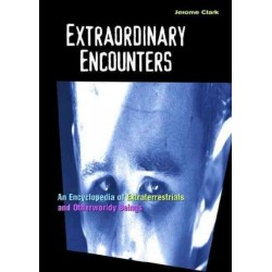 Clark, Jerome - Extraordinary Encounters: An Encyclopedia of Extraterrestrials & Otherworldly Beings