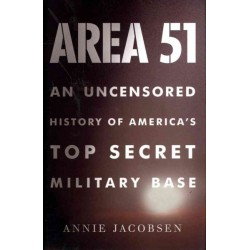 Jacobsen, Annie - Area 51: An Uncensored History of America's Top Secret Military Base