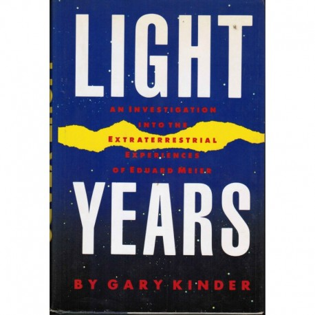 Kinder, Gary - Light Years: Investigation into the Extraterrestrial experiences Of Eduard Meier